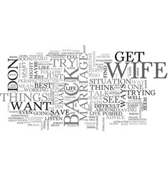 Best ways to get your wife back dos and dont s vector