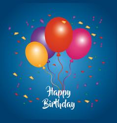 Happy birthday card bunch balloons confetti vector