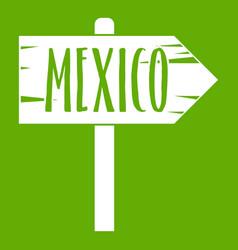 Mexico wooden direction arrow sign icon green vector