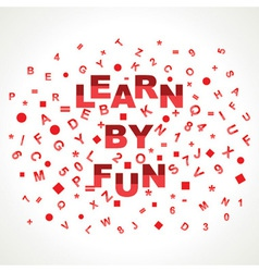 Learn By Fun word with in alphabets vector image