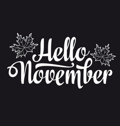 Hello november lettering composition flyer or vector