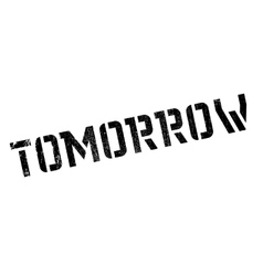 Tomorrow stamp rubber grunge vector