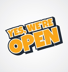 Yes we are open store vector
