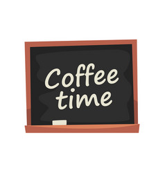 Blackboard with inscription coffee time vector