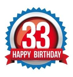 Thirty three years happy birthday badge ribbon vector