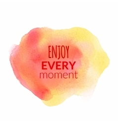 Enjoy every moment motivation watercolor poster vector