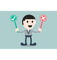 Businessman choose check mark or wrong mark vector