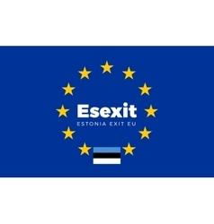 Flag of Estonia on European Union Esexit - vector image vector image