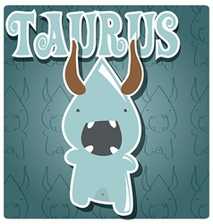 Zodiac sign Taurus with cute colorful monster vector image vector image