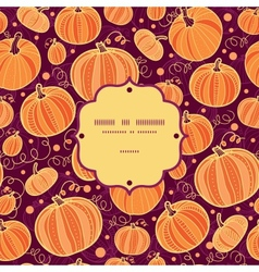 Thanksgiving pumpkins frame seamless pattern vector image vector image
