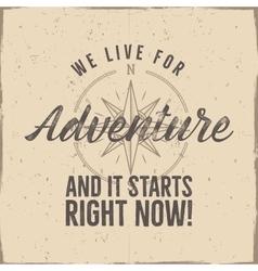 Retro style adventure label design live for vector