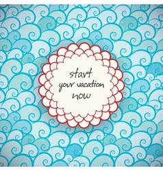 Start Your Vacation Now vector image