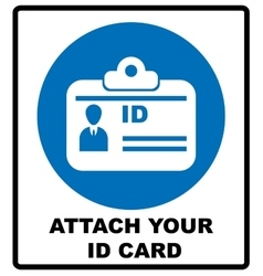 Attach your ID card icon Information mandatory vector image