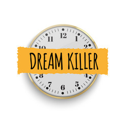 Dream killer the slogan of printing with a clock vector