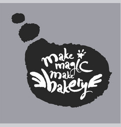 make magic make bakery in a speech bubble vector image