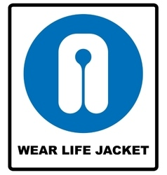 Life jacket wear sign vector