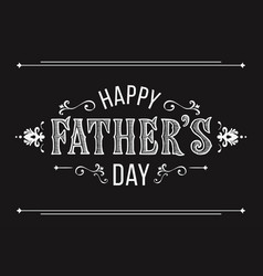 happy fathers day greeting in vintage style hand vector image