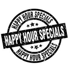 happy hour specials round grunge black stamp vector image