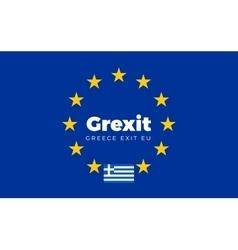 Flag of Greece on European Union Grexit - Greece vector image