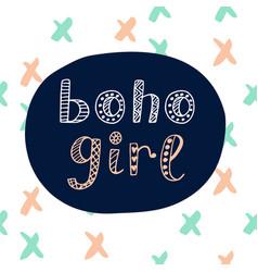 boho girl modern lettering in ethnic style vector image