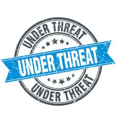 Under threat blue round grunge vintage ribbon vector