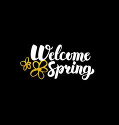 Welcome spring handwritten calligraphy vector