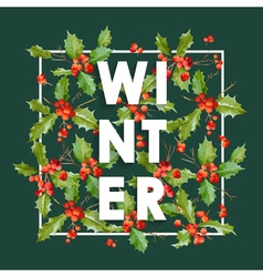 Winter christmas design in winter hollyberries vector