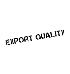 Export quality rubber stamp vector