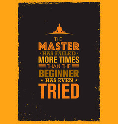 The master has failed more times than the beginner vector