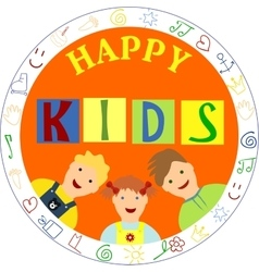 Smiling children and the words happy kids vector