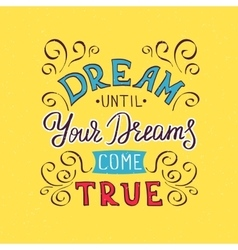 Follow your dreams vector image