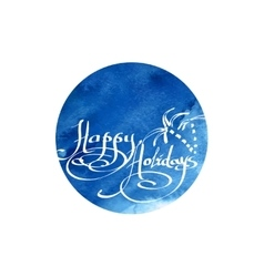 Round calligraphic greetings wishes happy holidays vector