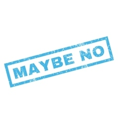 Maybe no rubber stamp vector