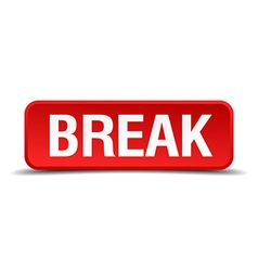 Break red three-dimensional square button isolated vector