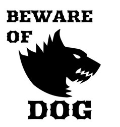 Beware of dog sign angry dog silhouette of a vector