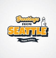 Seattle vacation greetings theme vector