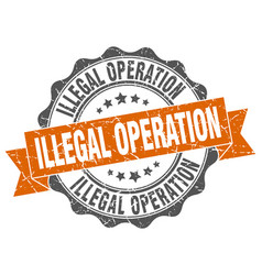 Illegal operation stamp sign seal vector