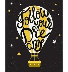 Follow your dreams vector image vector image