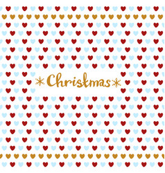 Christmas card with hearts celebration christmas vector