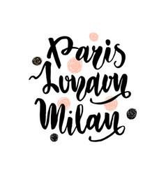 Parismilanlondon hand lettering fashion quote vector