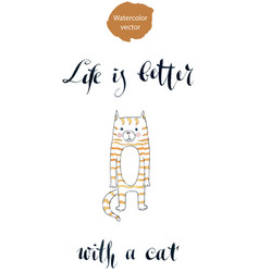 life is better with a cat vector image vector image