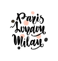 Parismilanlondon hand lettering fashion quote vector