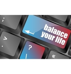 Balance your life button on computer keyboard vector