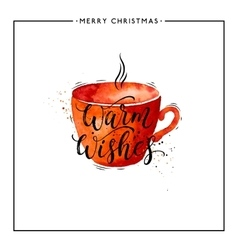 Warm wishes text on watercolor red cup vector image vector image