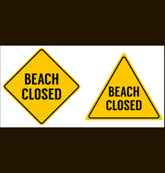 Beach closed sign yellow triangle and rhombus vector