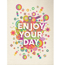 Enjoy your day quote poster design vector