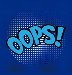 pop art comics oops speech bubble vector image vector image