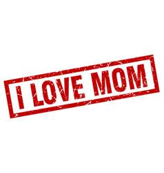 Square grunge red i love mom stamp vector