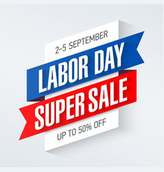 labor day super sale special offer poster banner vector image vector image