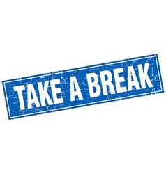 Take a break blue square grunge stamp on white vector